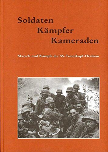 Soldaten - Kämpfer - Kameraden. Marsch und Kämpfe der SS-Totenkopf-Division. Band 3 A: Neuaufstellung 1943: