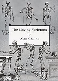The Moving Skeletons by [Alan Chains]