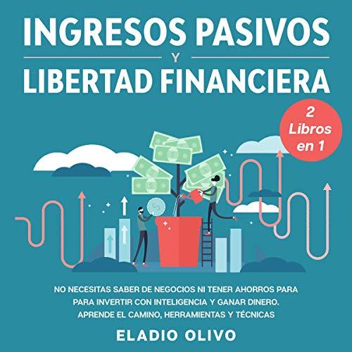 『Ingresos Pasivos Y Libertad Financiera [Passive Income and Financial Freedom]』のカバーアート