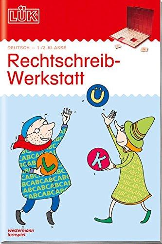 LÜK-Übungshefte: LÜK: 1./2. Klasse - Deutsch: Rechtschreibwerkstatt: Deutsch / 1./2. Klasse - Deutsch: Rechtschreibwerkstatt (LÜK-Übungshefte: Deutsch)
