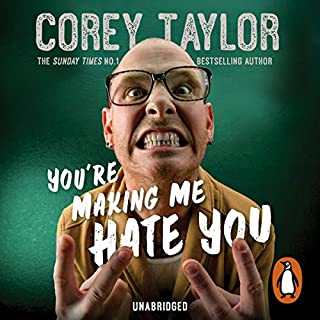 You're Making Me Hate You                   By:                                                                                                                                 Corey Taylor                               Narrated by:                                                                                                                                 Corey Taylor                      Length: 7 hrs and 54 mins     177 ratings     Overall 4.7
