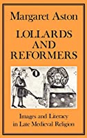 Lollards and Reformers (Hambledon Press History Series)