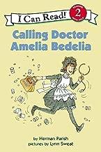 [Calling Doctor Amelia Bedelia] (By: Hamish Parish) [published: November, 2004]