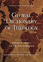 Global Dictionary of Theology: A Resource for the Worldwide Church (IVP Reference)