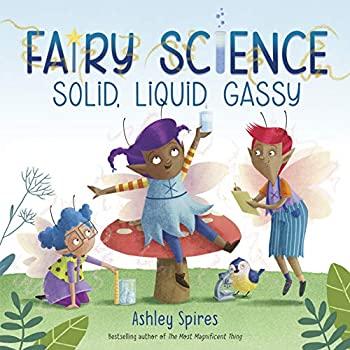 Solid Liquid Gassy!  A Fairy Science Story