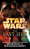 Star Wars: The Last Jedi (Star Wars - Legends) by Michael Reaves Maya Kaathryn Bohnhoff(2013-02-26)