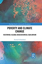 Poverty and Climate Change: Restoring a Global Biogeochemical Equilibrium (Routledge Studies in Sustainable Development)