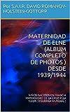 MATERNIDAD DE ELNE (ALBUM COMPLETO DE PHOTOS ) DESDE 1939/1944: NIÑOS NACIDOS EN FRANCIA MATERNIDAD DE LA CRUZ ROJA SUIZA ( II GUERRA MUNDIAL )