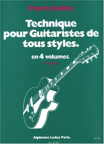 Technique pour Guitaristes Tous Styles Vol 4/4