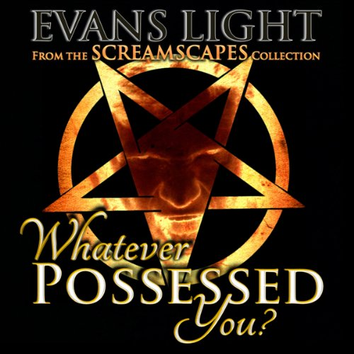 Whatever Possessed You? audiobook cover art