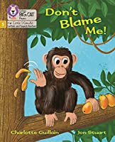 Don't Blame Me!: Phase 5 (Big Cat Phonics for Little Wandle Letters and Sounds Revised)