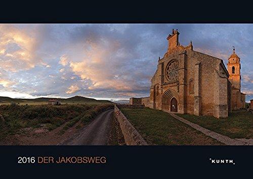 KUNTH Kalender Jakobsweg 2016, Bildkalender (KUNTH Bildkalender 42 x 29,7)