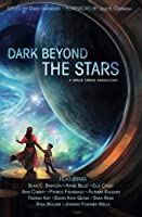 Dark Beyond the Stars: A Space Opera Anthology 1515308383 Book Cover