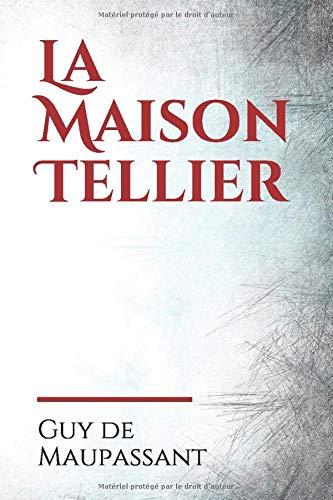 La Maison Tellier: La maison close d'une petite ville normande, tenue par Madame Tellier, est « fermée pour cause de première communion » au grand dam ... les pensionnaires assistent à la cérémonie...