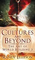 Cultures and Beyond (Art of World Building)