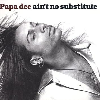 Ain't No Substitute