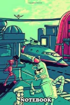 """Notebook: Futurama , Journal for Writing, College Ruled Size 6"""" x 9"""", 110 Pages"""