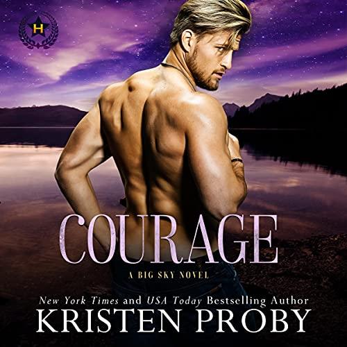 Courage: A Big Sky Novel (Heroes of Big Sky, Book 1)