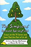 The Simpsons' Beloved Springfield: Essays on the TV Series and Town That Are Part of Us All - Karma Waltonen