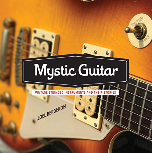 Mystic Guitar: Vintage Stringed Instruments and Their Stories (English Edition)