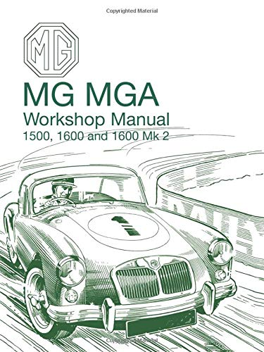 MG MGA Workshop Manual 1500, 1600 and 1600 Mk2 (Official Workshop Manuals)