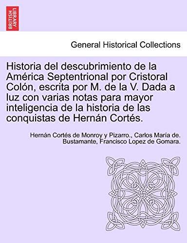 Historia del descubrimiento de la América Septentrional por Cristoral Colón, escrita por...