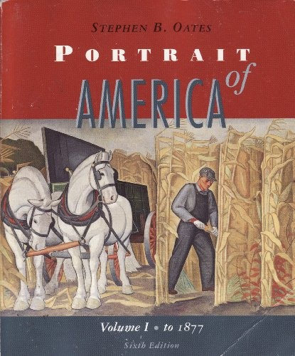 Portrait of America Volume 1: To 1877 (From Before Columbus to the End of Reconstruction) (v. 1)