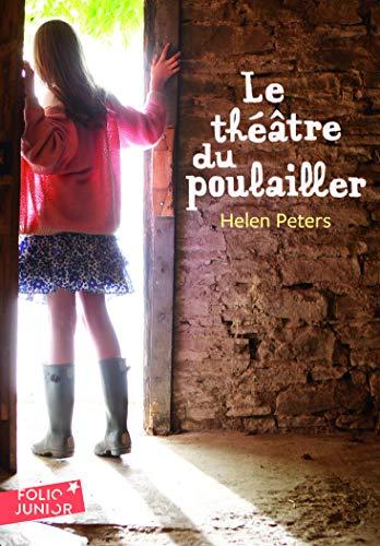 Le Théâtre du Poulailler - Folio Junior - A partir de...