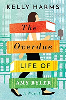 The Overdue Life of Amy Byler by [Kelly Harms]