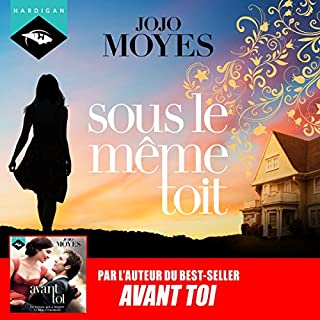 Sous le même toit                   Written by:                                                                                                                                 Jojo Moyes                               Narrated by:                                                                                                                                 Émilie Ramet                      Length: 12 hrs and 16 mins     1 rating     Overall 5.0