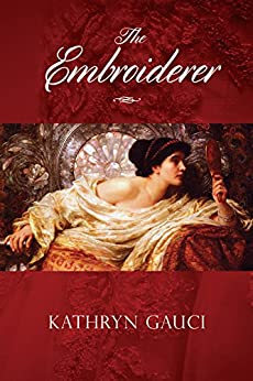 The Embroiderer by [Kathryn Gauci]