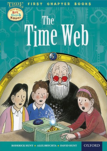 Oxford Reading Tree Read with Biff, Chip and Kipper: Level 11 First Chapter Books: the Timeweb (Time Chronicles) (English Edition)