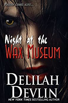 Night at the Wax Museum (a LGBT erotic short story) by [Delilah Devlin]