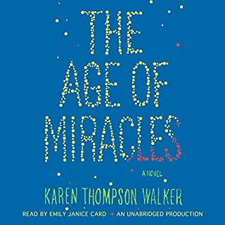 The Age of Miracles     A Novel              By:                                                                                                                                 Karen Walker                               Narrated by:                                                                                                                                 Emily Janice Card                      Length: 9 hrs and 3 mins     834 ratings     Overall 3.7