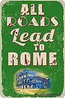 すべての道は、ローマのレトロな外観の鉄の鉄の8 x 12インチの飾り飾り記号ホームキッチントイレガーデンガレージのために導く
