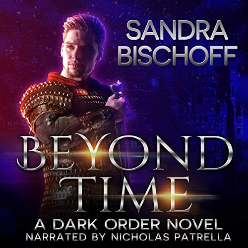 Beyond Time     A Dark Order of the Dragon Novel              By:                                                                                                                                 Sandra Bischoff                               Narrated by:                                                                                                                                 Nicholas Patrella                      Length: 10 hrs and 13 mins     6 ratings     Overall 4.5