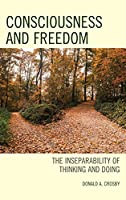 Consciousness and Freedom: The Inseparability of Thinking and Doing