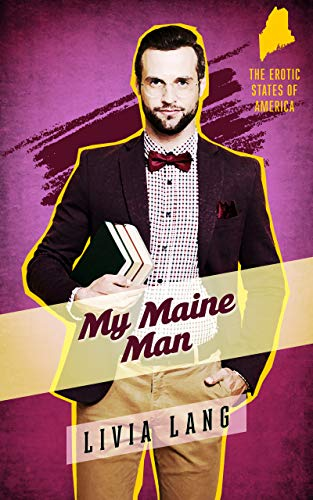 My Maine Man (The Erotic States of America Book 3)