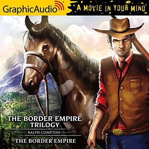 The Border Empire [Dramatized Adaptation] cover art