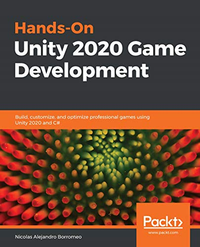 Hands-On Unity 2020 Game Development: Build, customize, and optimize professional games using Unity 2020 and C# (English Edition)