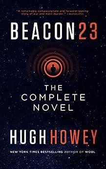 Beacon 23: The Complete Novel by [Hugh Howey]