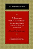 Reflections on the Rise and Fall of the Ancient Republicks: Adapted to the Present State of Great Britain (Thomas Hollis Library)