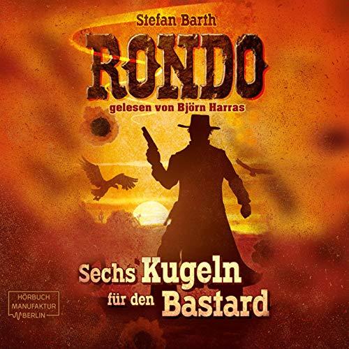 RONDO - Sechs Kugeln für den Bastard Titelbild