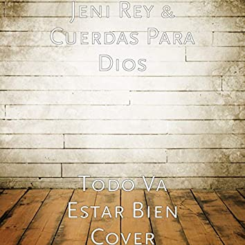 Todo Va Estar Bien (Cover)
