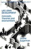 Life-span Development: Frameworks, Accounts and Strategies (New Essential Psychology)