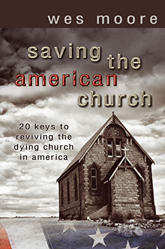 Saving the American Church: 20 Keys to Reviving the Dying Church in America (English Edition)