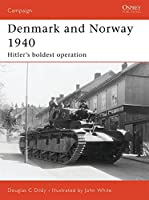 Denmark and Norway 1940: Hitler's boldest operation (Campaign)