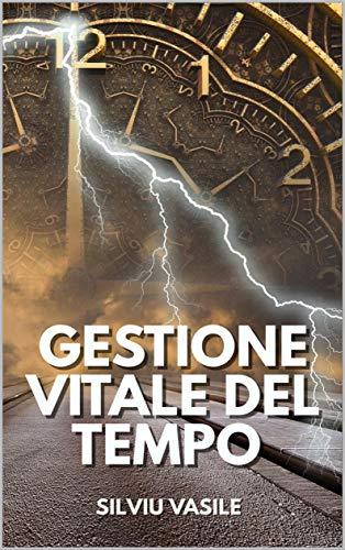 GESTIONE VITALE DEL TEMPO (La cultura del valore) (Italian Edition)