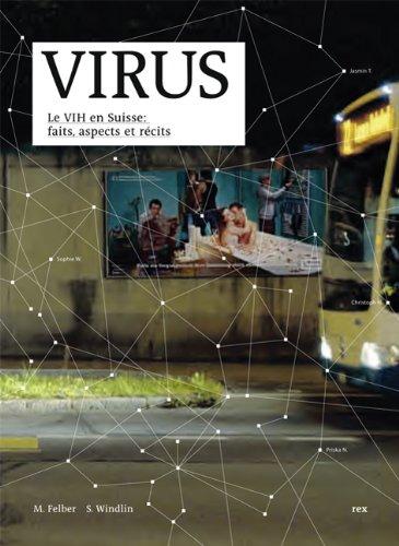 Virus: Le VIH en Suisse: faits, aspects et récits