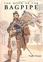 Image: The Book of the Bagpipe, by Hugh Cheape (Author). Publisher: McGraw-Hill; 1 edition (September 1, 2000)